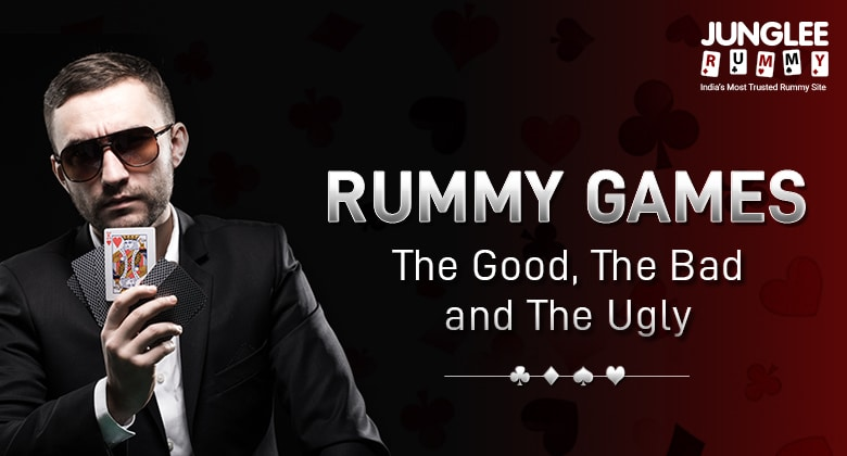 Rummy Gaming – Good, Bad and Ugly