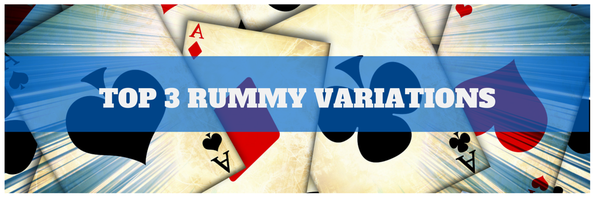 POPULAR RUMMY VARIATIONS