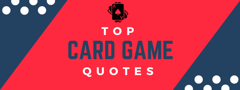 Top Card Games Quotes