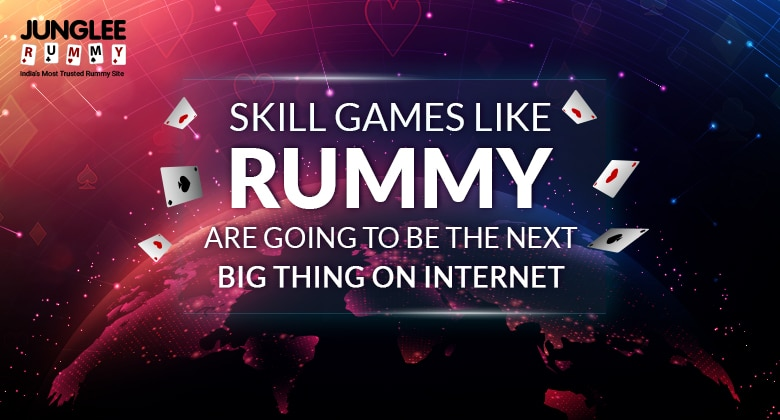 Skill Games Like Rummy Are Going To Be the Next Big Thing