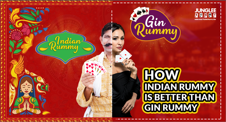 How Indian Rummy Is Better than Gin Rummy